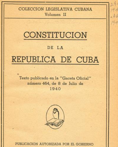 The Cuban Constitution of 1940, the culmination of the democratic opening of 1937 to 1940